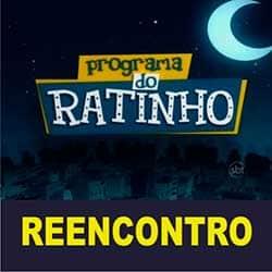 Reencontro Ratinho